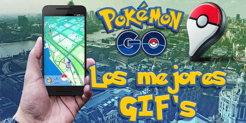 Pokemon GO Mejores GIF