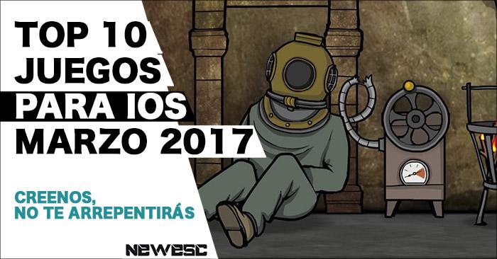 Top 10 Mejores Juegos iOS   Marzo 2017   NewEsc